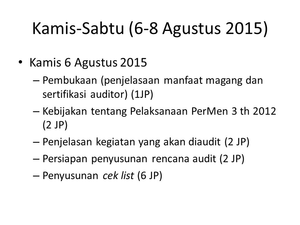 Kamis-Sabtu (6-8 Agustus 2015)