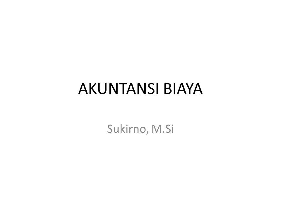 AKUNTANSI BIAYA Sukirno, M.Si