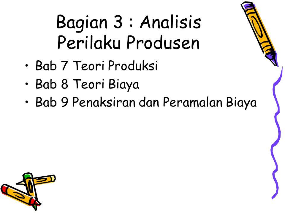 Bagian 3 : Analisis Perilaku Produsen