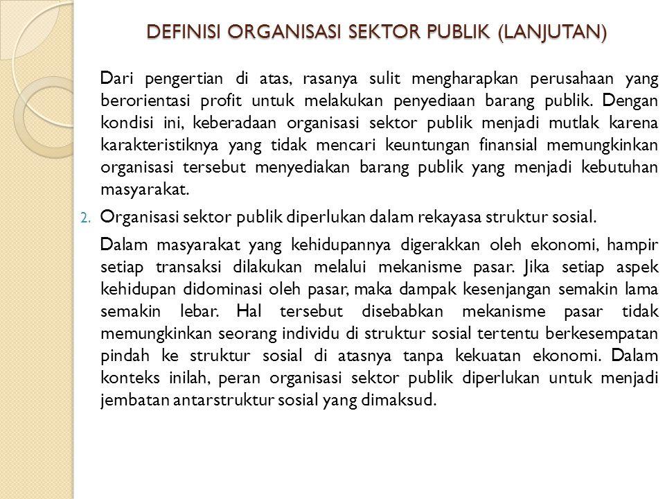 DEFINISI ORGANISASI SEKTOR PUBLIK (LANJUTAN)