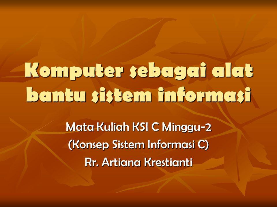 Komputer sebagai alat bantu sistem informasi