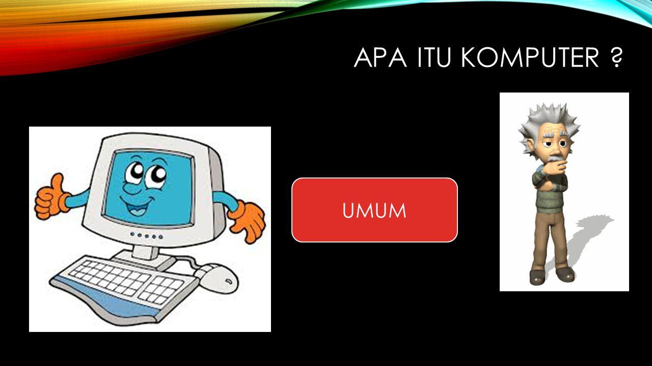 Apa Itu Komputer UMUM
