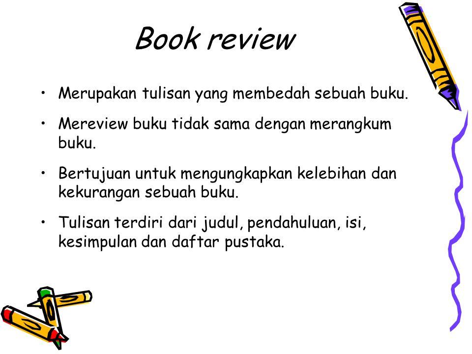 Book review Merupakan tulisan yang membedah sebuah buku.