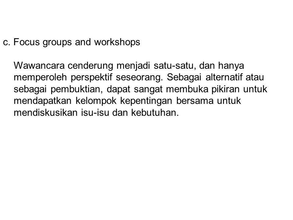 c. Focus groups and workshops
