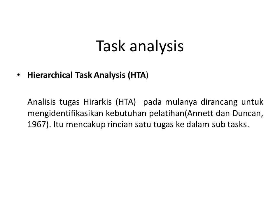 Task analysis Hierarchical Task Analysis (HTA)