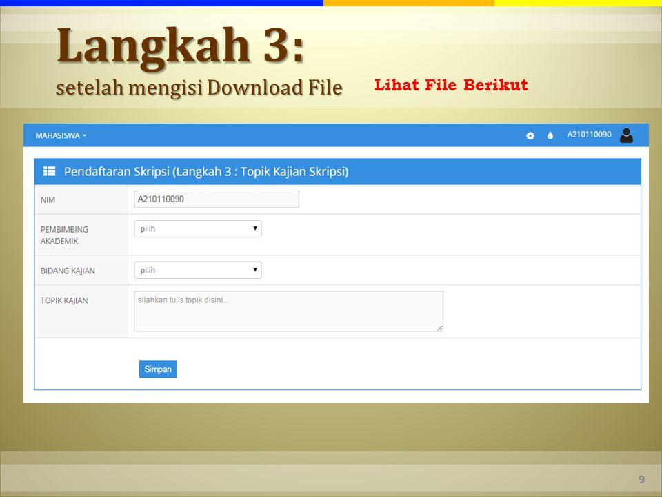 Langkah 3: setelah mengisi Download File