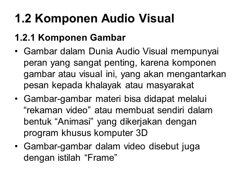 1.2 Komponen Audio Visual 1.2.1 Komponen Gambar