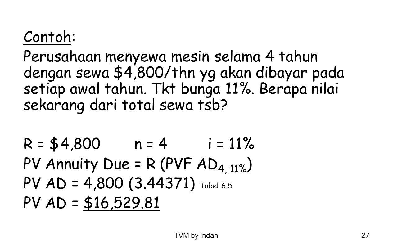 PV Annuity Due = R (PVF AD4, 11%) PV AD = 4,800 (3.44371) Tabel 6.5