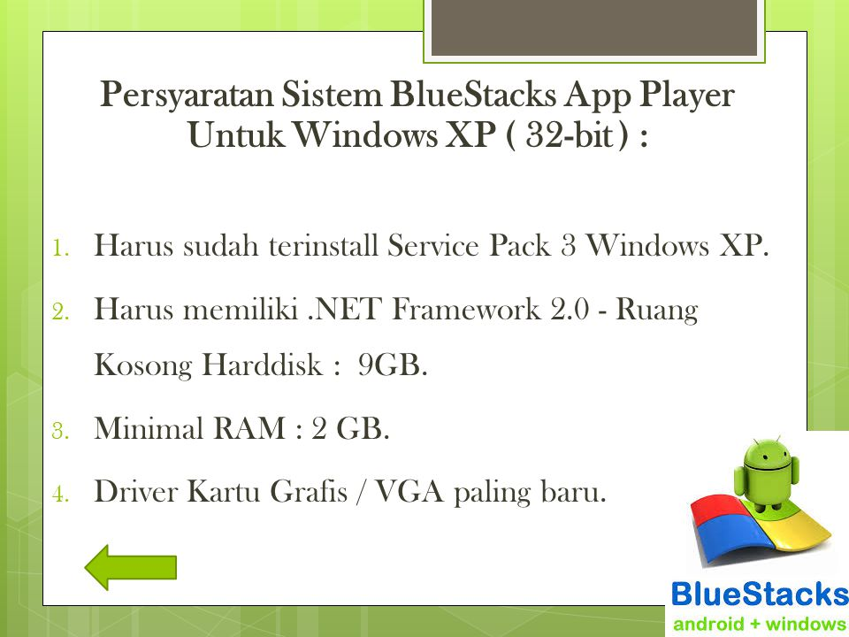Persyaratan Sistem BlueStacks App Player Untuk Windows XP ( 32-bit ) :