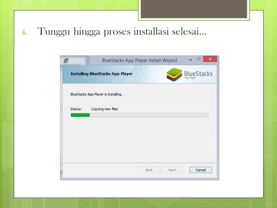 Tunggu hingga proses installasi selesai...