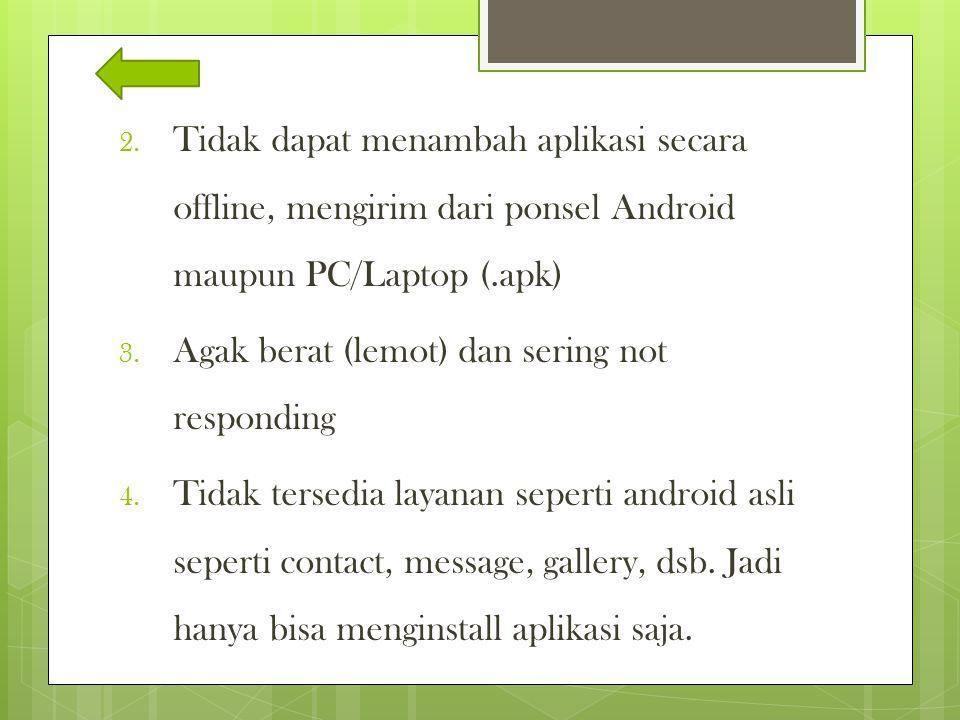 Tidak dapat menambah aplikasi secara offline, mengirim dari ponsel Android maupun PC/Laptop (.apk)