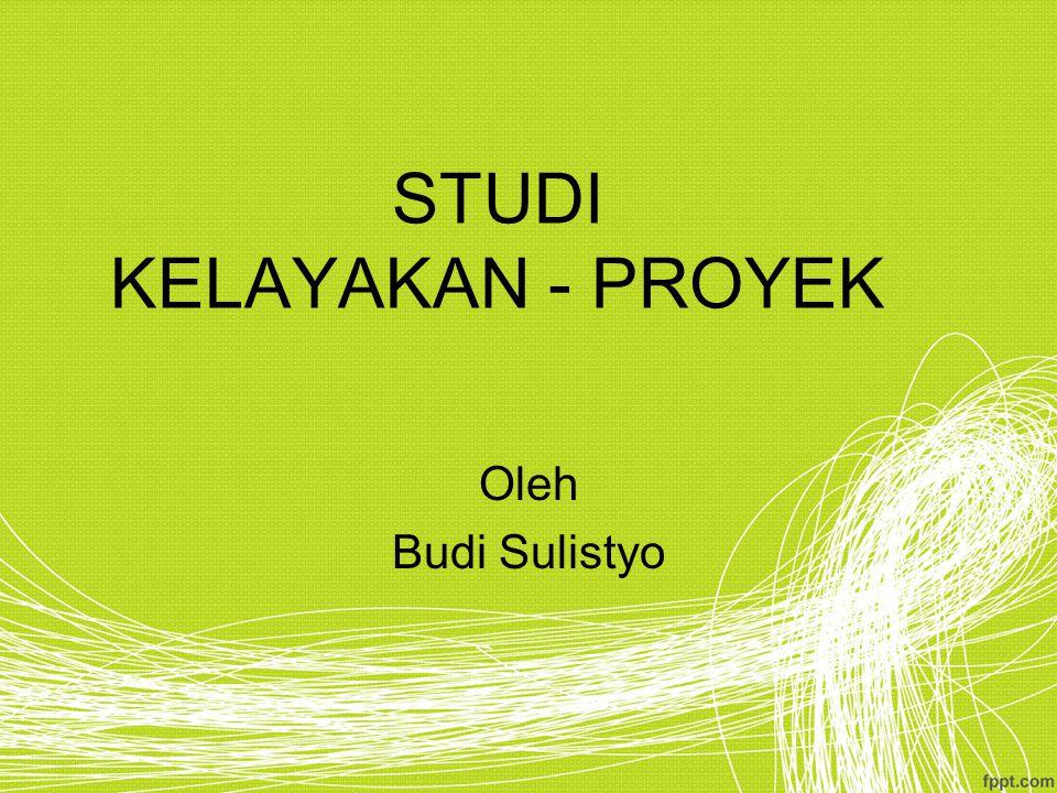 STUDI KELAYAKAN - PROYEK