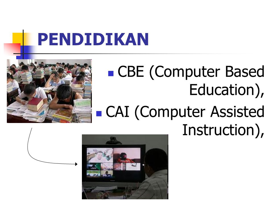 PENDIDIKAN CBE (Computer Based Education),