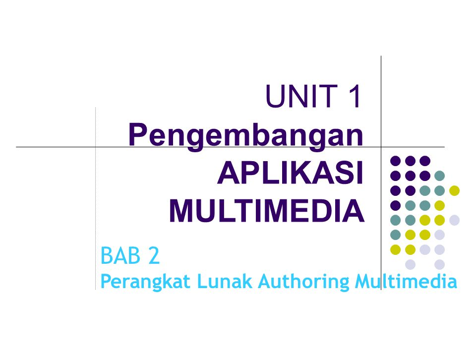 UNIT 1 Pengembangan APLIKASI MULTIMEDIA