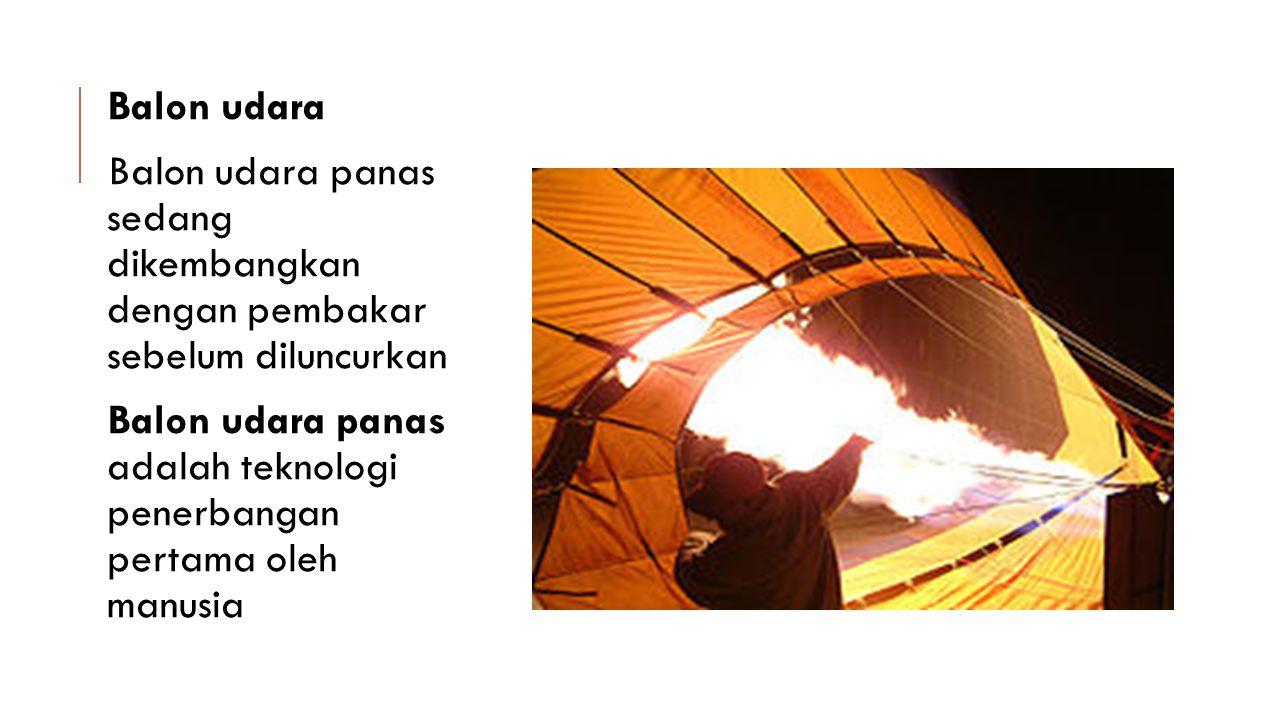 Balon udara Balon udara panas sedang dikembangkan dengan pembakar sebelum diluncurkan.