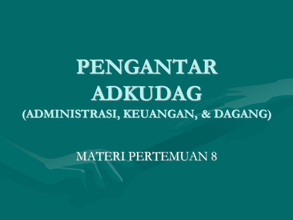 PENGANTAR ADKUDAG (ADMINISTRASI, KEUANGAN, & DAGANG)