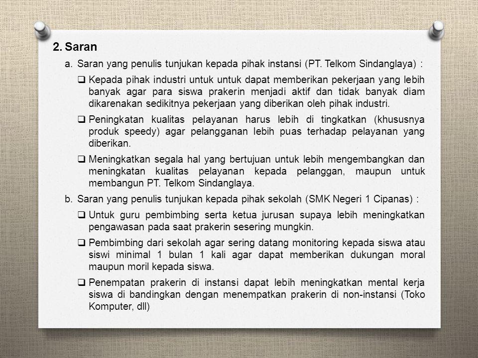 Saran Saran yang penulis tunjukan kepada pihak instansi (PT. Telkom Sindanglaya) :