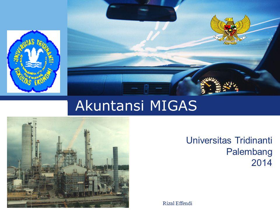 Akuntansi MIGAS Universitas Tridinanti Palembang 2014 Rizal Effendi