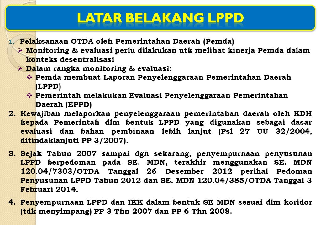 LATAR BELAKANG LPPD Pelaksanaan OTDA oleh Pemerintahan Daerah (Pemda)