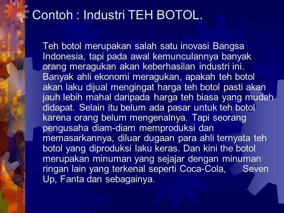 Contoh : Industri TEH BOTOL.