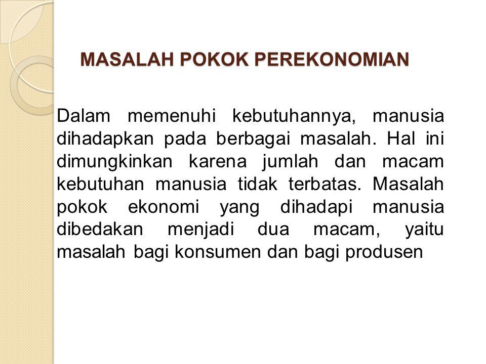 MASALAH POKOK PEREKONOMIAN