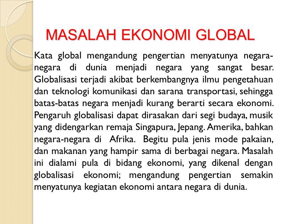 MASALAH EKONOMI GLOBAL