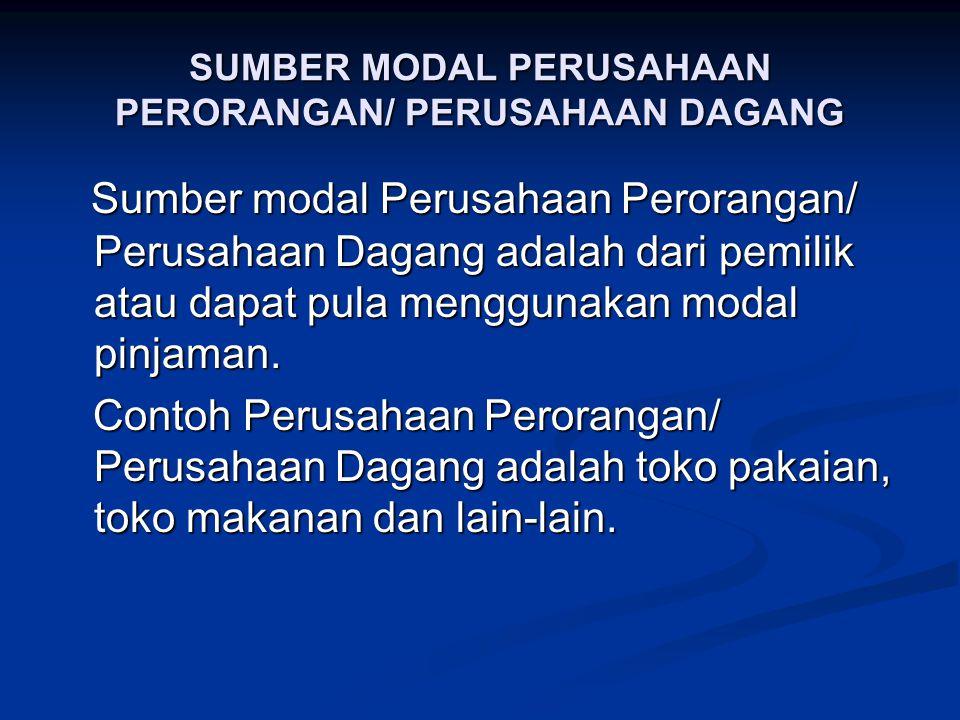 SUMBER MODAL PERUSAHAAN PERORANGAN/ PERUSAHAAN DAGANG
