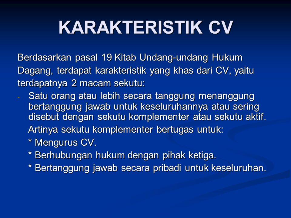 KARAKTERISTIK CV Berdasarkan pasal 19 Kitab Undang-undang Hukum