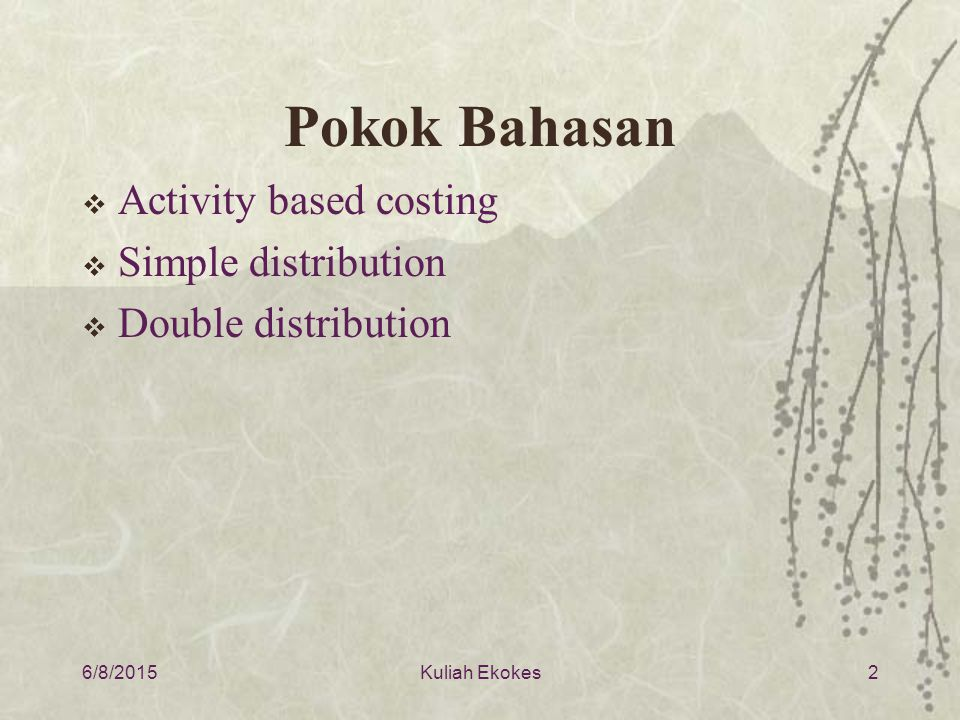 Pokok Bahasan Activity based costing Simple distribution