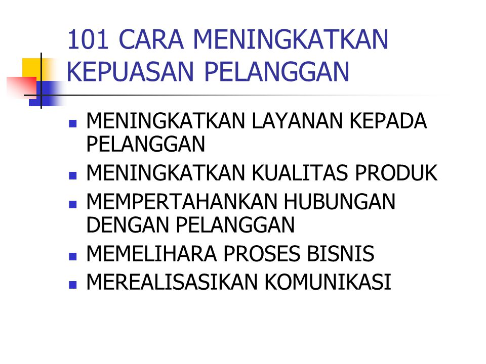 101 CARA MENINGKATKAN KEPUASAN PELANGGAN