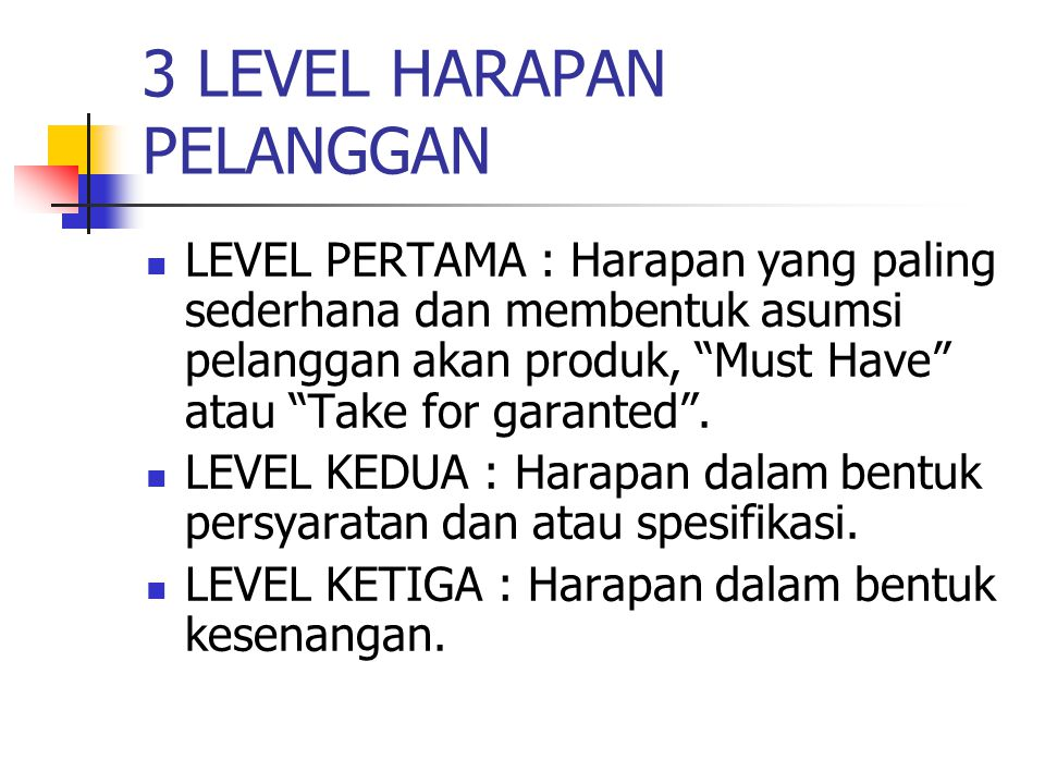 3 LEVEL HARAPAN PELANGGAN