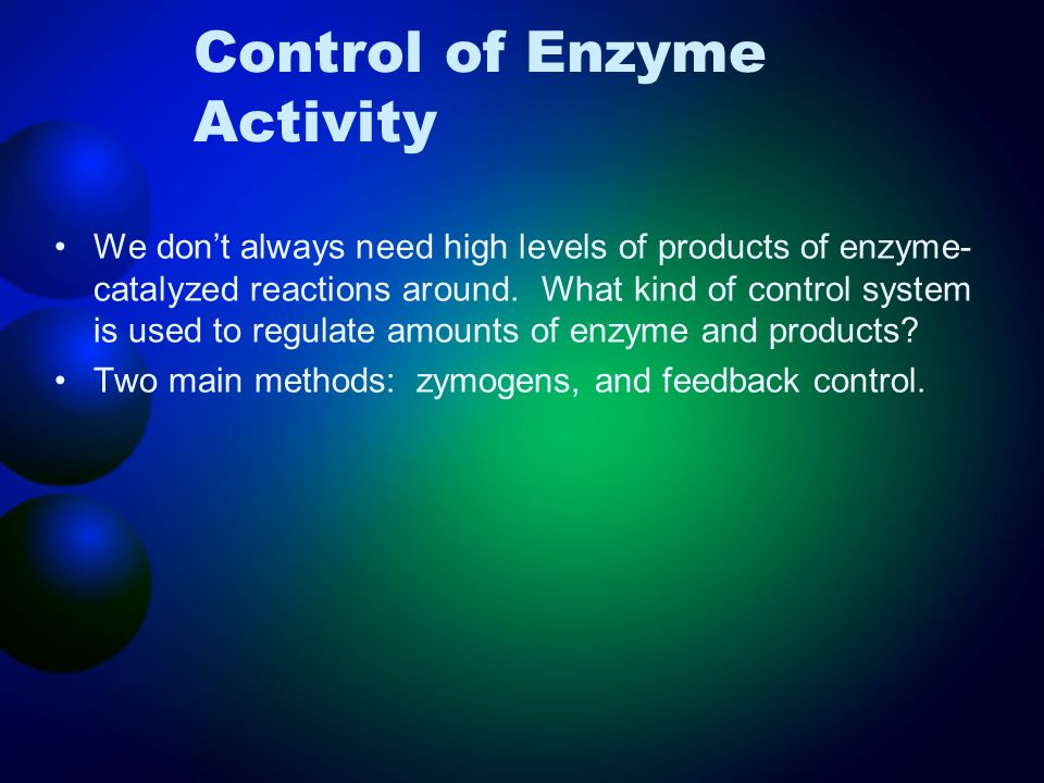 Control of Enzyme Activity