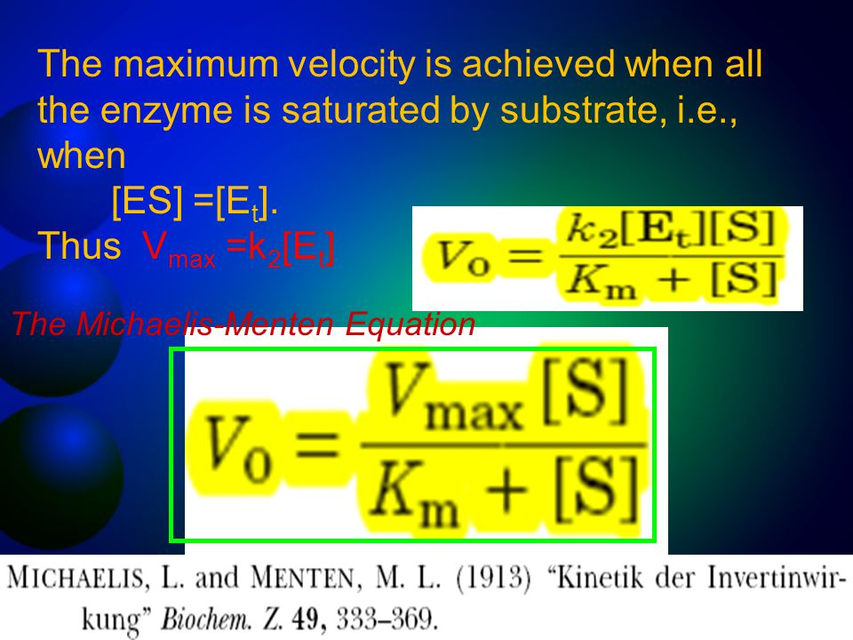The maximum velocity is achieved when all the enzyme is saturated by substrate, i.e., when