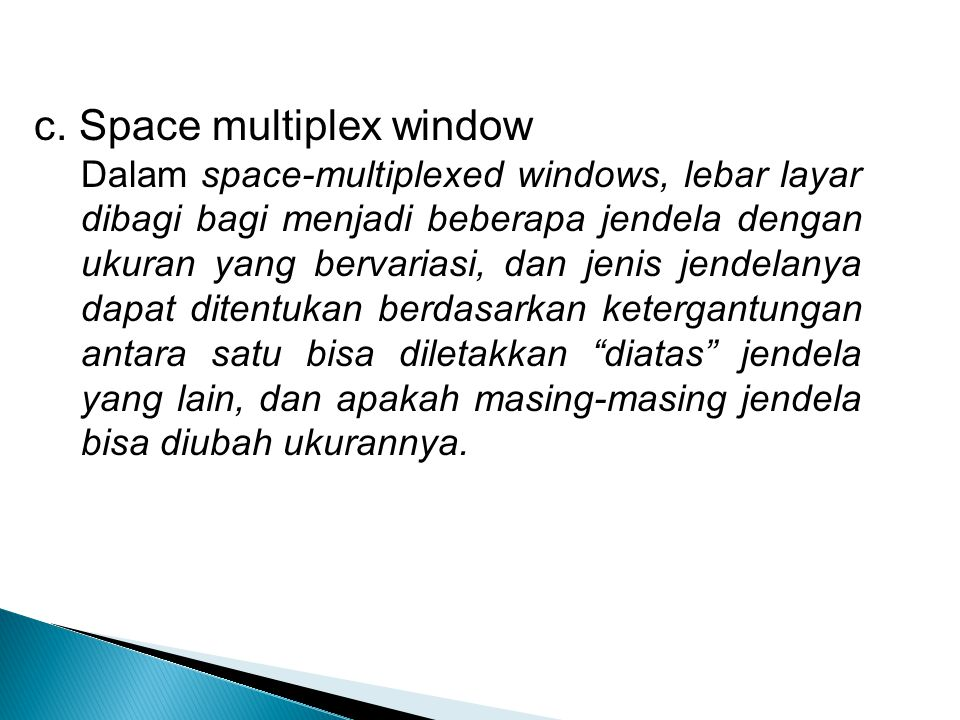 c. Space multiplex window