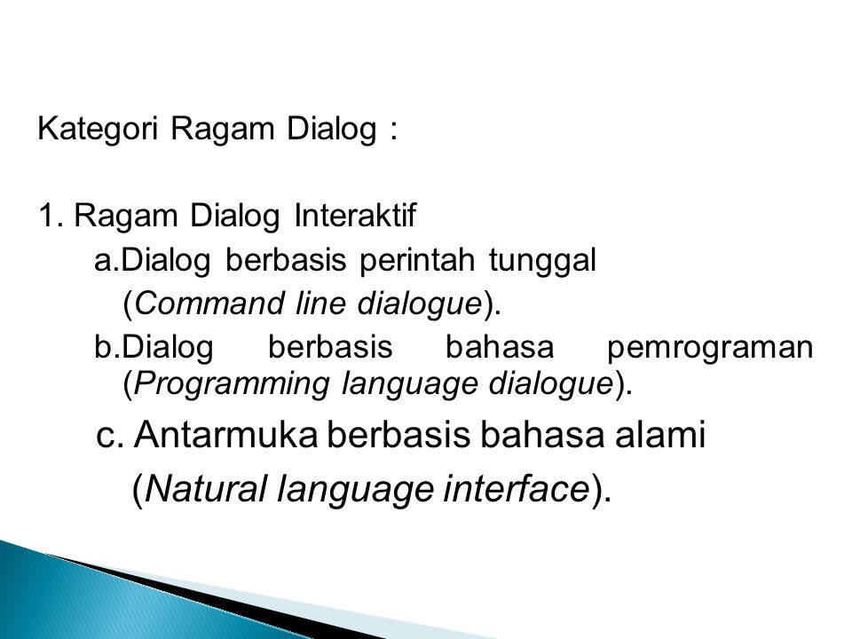 c. Antarmuka berbasis bahasa alami (Natural language interface).