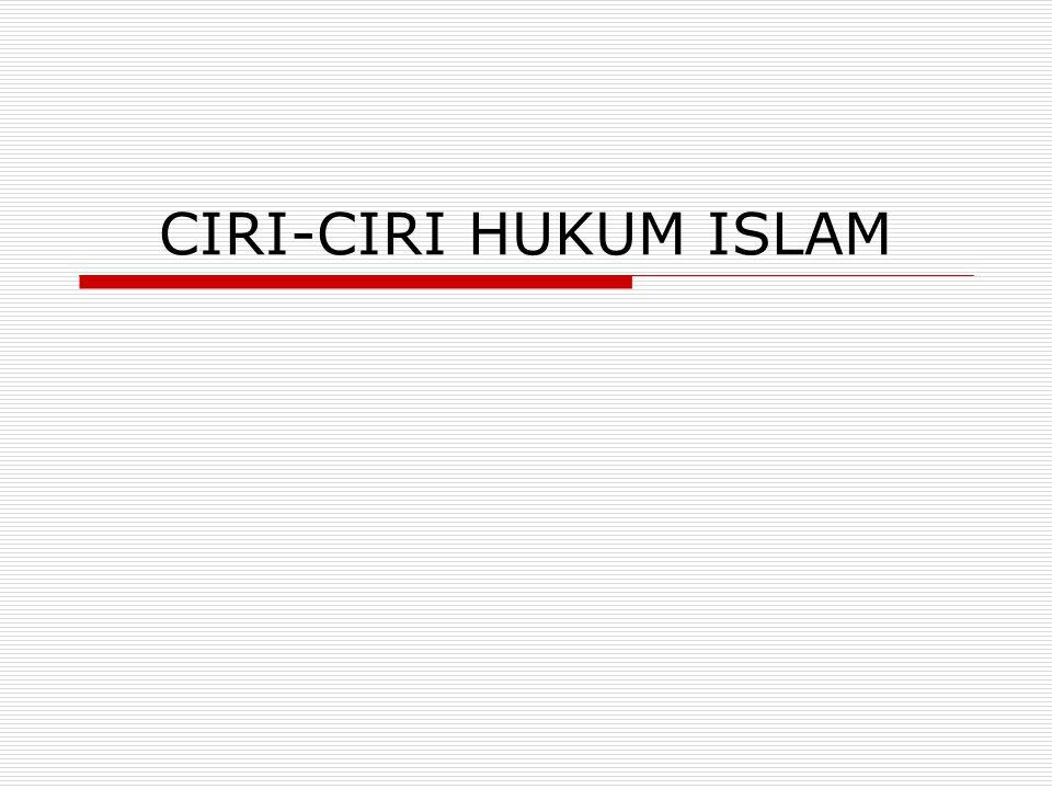 CIRI-CIRI HUKUM ISLAM