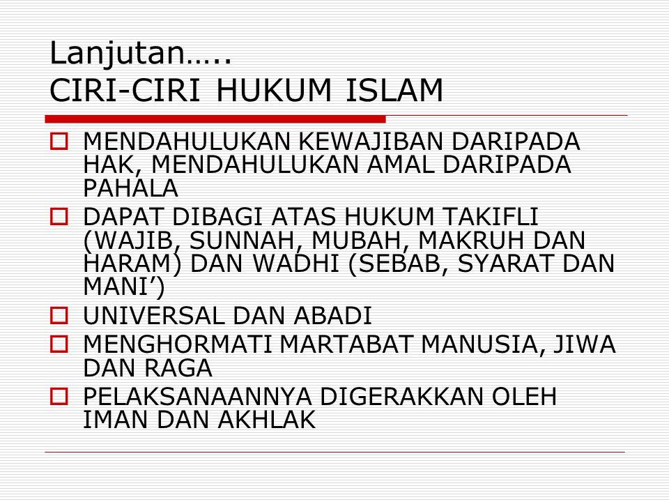 Lanjutan….. CIRI-CIRI HUKUM ISLAM