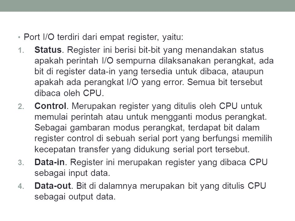 Port I/O terdiri dari empat register, yaitu: