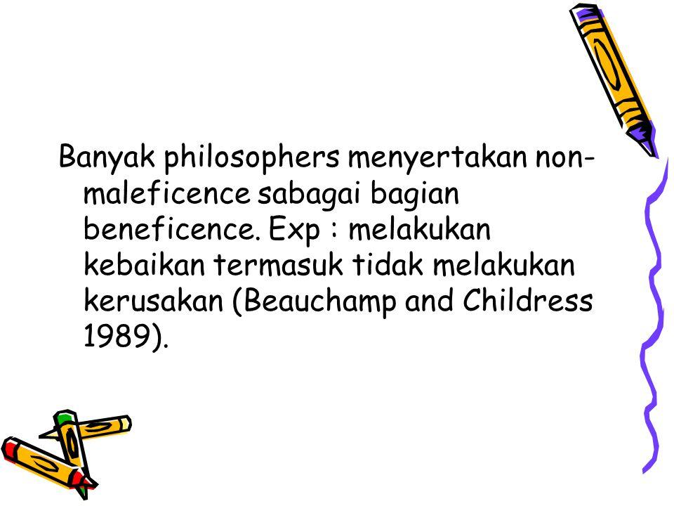 Banyak philosophers menyertakan non-maleficence sabagai bagian beneficence.