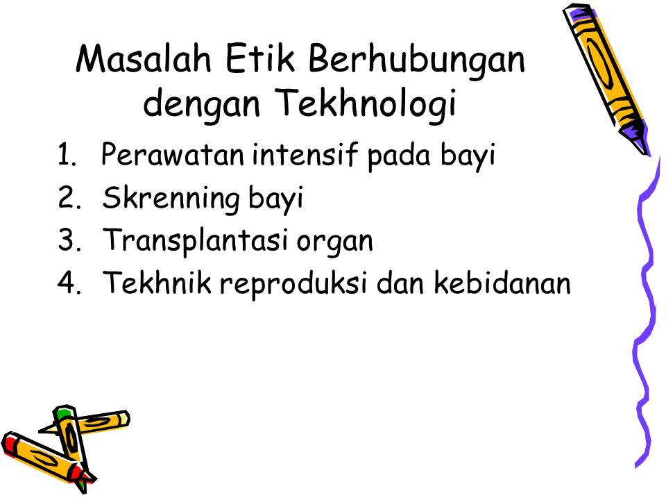 Masalah Etik Berhubungan dengan Tekhnologi
