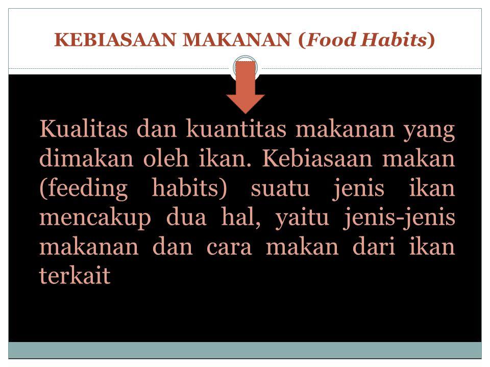 KEBIASAAN MAKANAN (Food Habits)