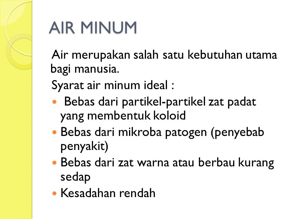 AIR MINUM Air merupakan salah satu kebutuhan utama bagi manusia.