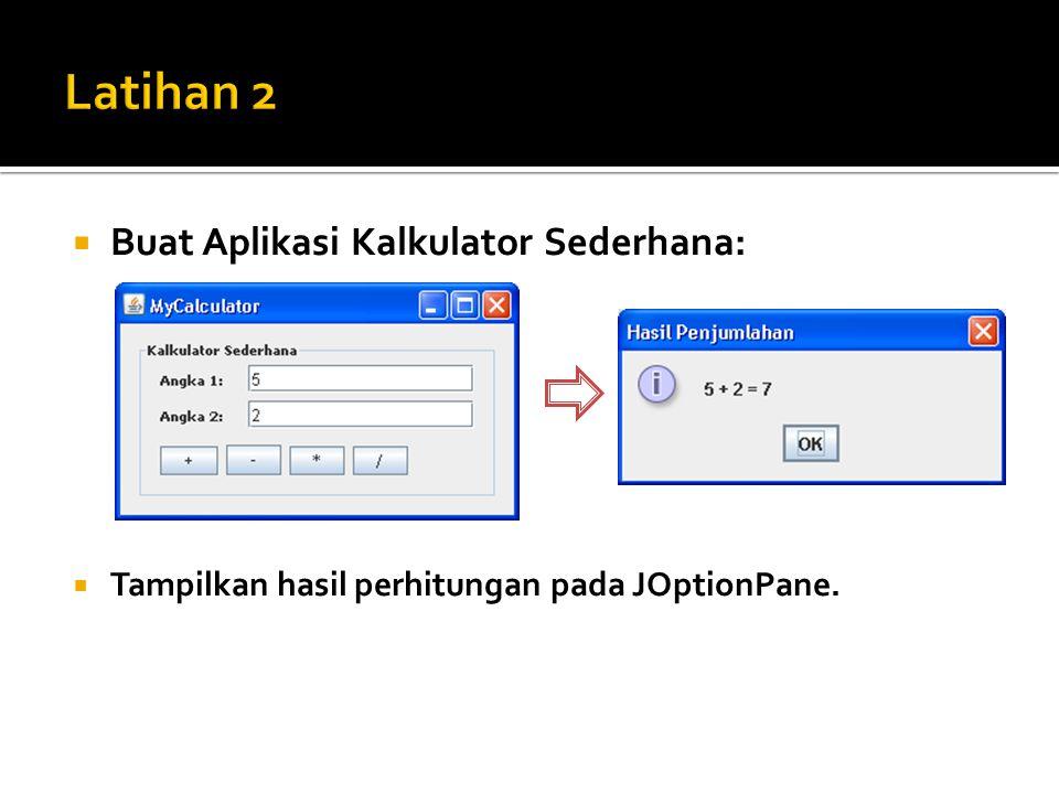 Latihan 2 Buat Aplikasi Kalkulator Sederhana: