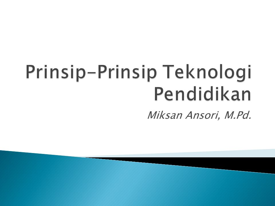 Prinsip-Prinsip Teknologi Pendidikan