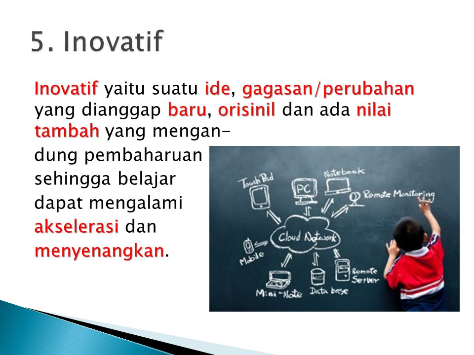 5. Inovatif