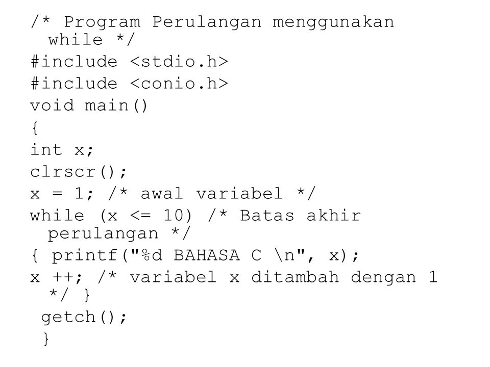 /. Program Perulangan menggunakan while. / #include <stdio