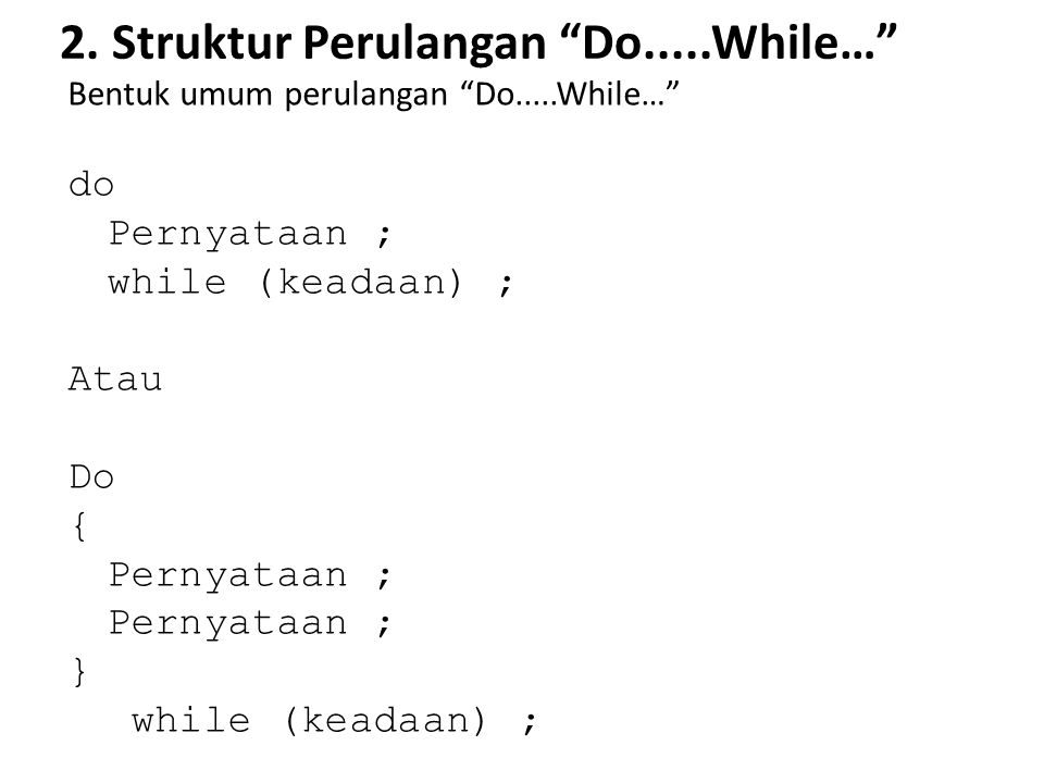 2. Struktur Perulangan Do.....While…