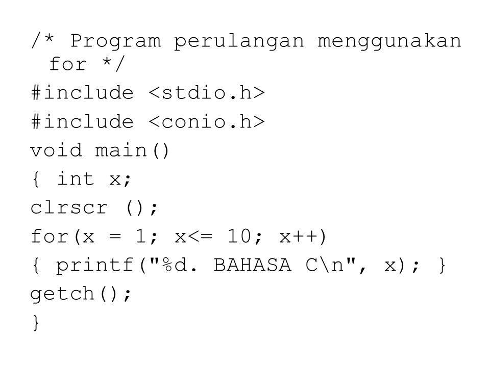 /. Program perulangan menggunakan for. / #include <stdio