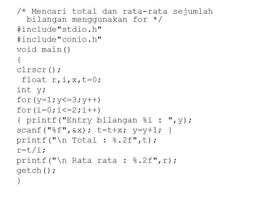 /. Mencari total dan rata-rata sejumlah bilangan menggunakan for