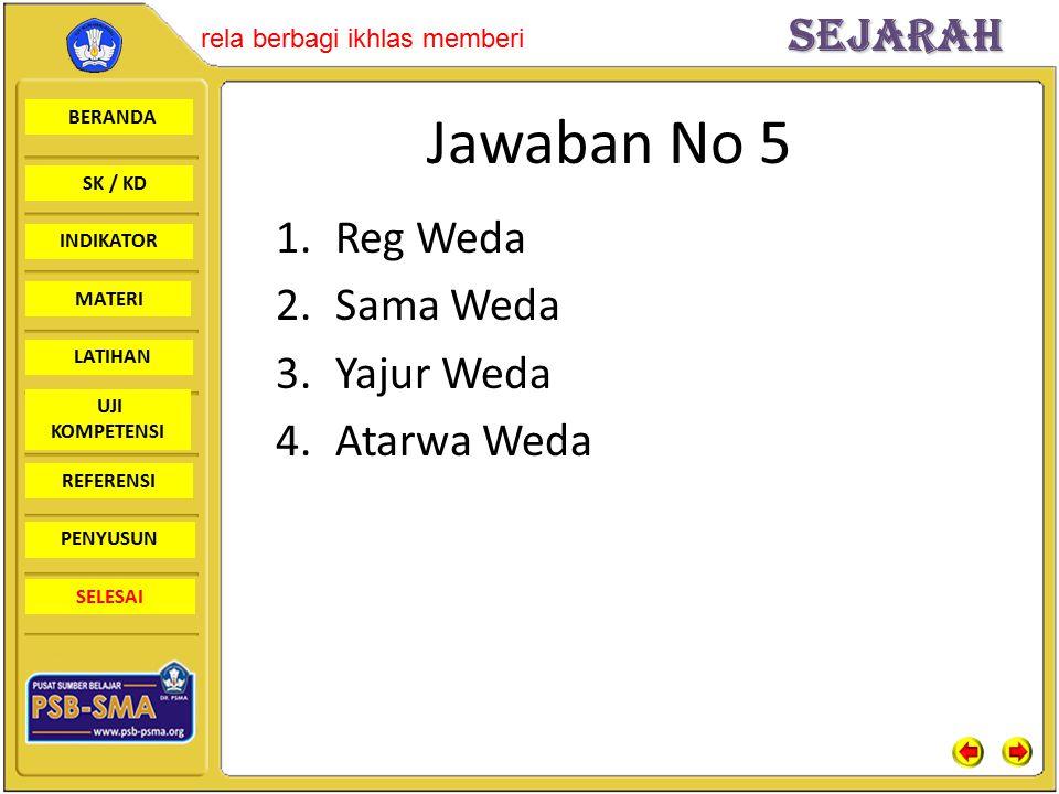 Jawaban No 5 Reg Weda Sama Weda Yajur Weda Atarwa Weda